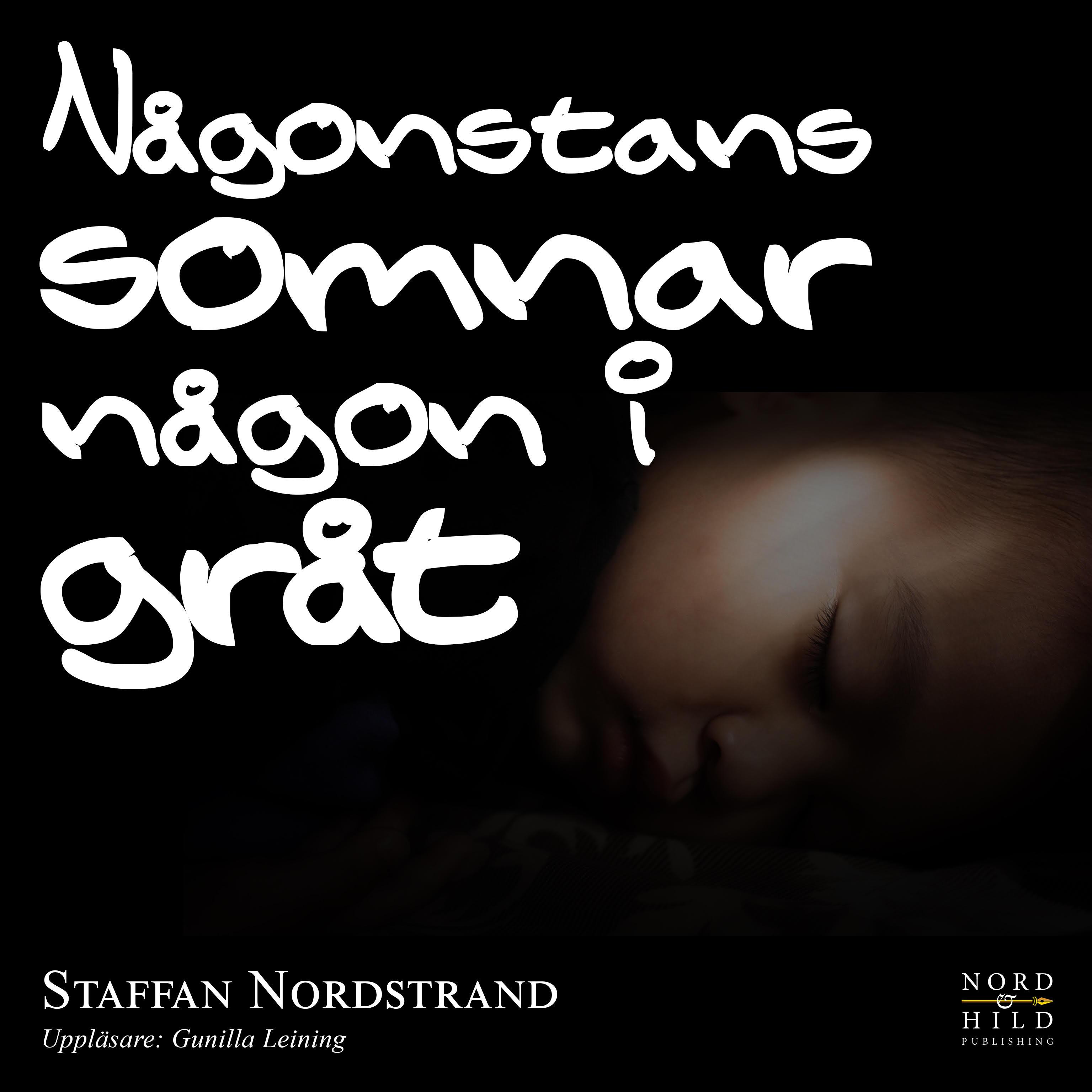 Någonstans somnar något i gråt – Staffan Nordstrand